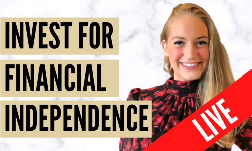 Invest for Financial Independence - LIVE